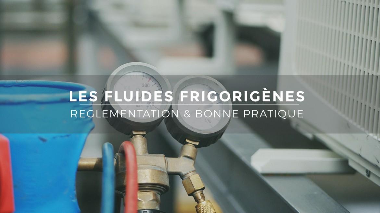 Fluides-Frigorigènes-Reglementation-et-Bonnes-pratique